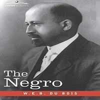 The Negro By W.E.B Dubois