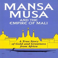 Mansa Musa And The Empire Of Mali By P. James Oliver